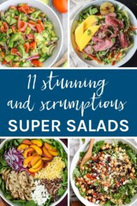 11 Stunning + Scrumptious Super Salads that are amazing all year round