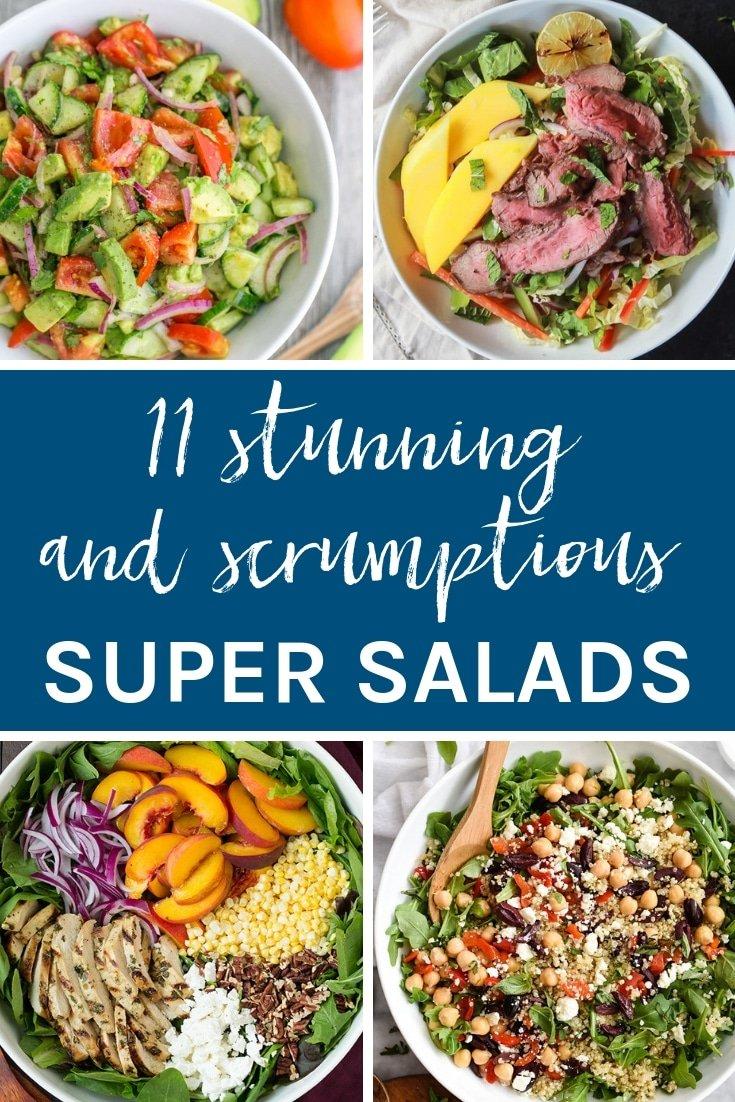 11 Stunning + Scrumptious Super Salads