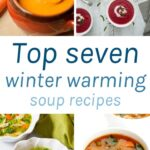 Top 7 Winter Warming Soup Recipes to keep you nice and warm this winter. These recipes are super healthy and easy to make.
