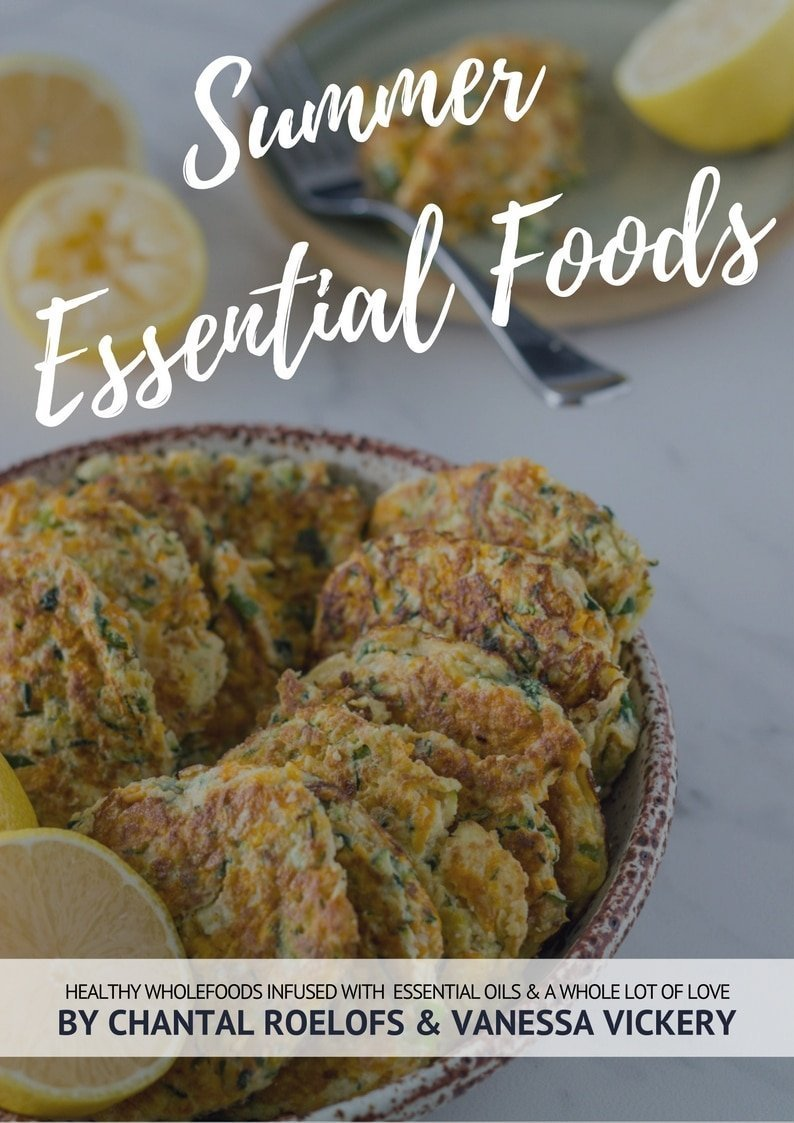 Summer Essential Foods – Healthy Wholefoods Infused with Essential Oils and a Whole lot of Heart