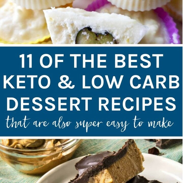 11 of the best low carb and keto dessert recipes that are also super easy to make